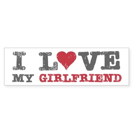 I Love (heart) My Girlfriend Bumper Sticker