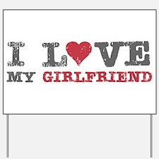 I Love (heart) My Girlfriend Yard Sign
