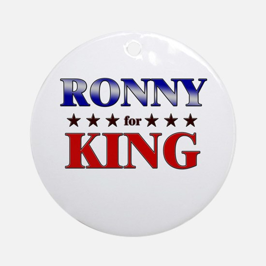 RONNY for king Ornament (Round)