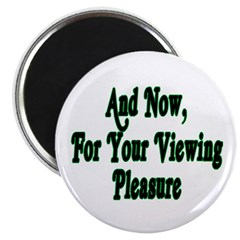 Viewing Pleasure Magnet
