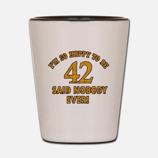 42 birthday design Shot Glass