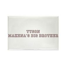TYSON MAKENA'S BIG BROTHER Rectangle Magnet