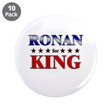 "RONAN for king 3.5"" Button (10 pack)"
