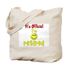 Officially Retired.:-) Tote Bag