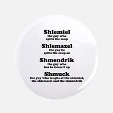"Shlemiel Shlemazel 3.5"" Button"