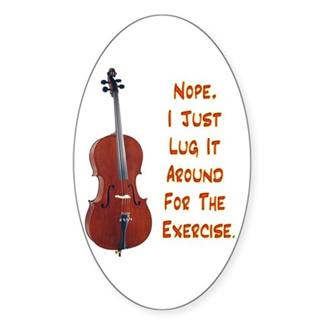 Cello for the Exercise Oval Sticker