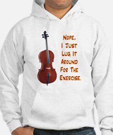 Cello for the Exercise Hoodie