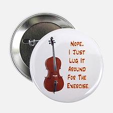 """Cello for the Exercise 2.25"""" Button"""
