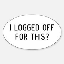 I Logged Decal