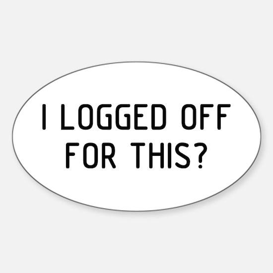 I Logged Sticker (Oval)