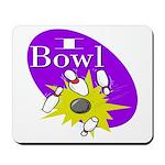 I Bowl Mousepad