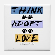 Think Adopt Love Tile Coaster