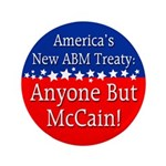 ABM: Anyone But McCain Button - 3.5 inches big