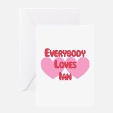 Everybody Loves Ian Greeting Card