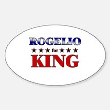 ROGELIO for king Oval Decal
