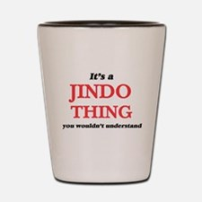 It's a Jindo thing, you wouldn' Shot Glass
