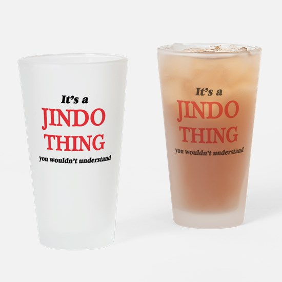 It's a Jindo thing, you wouldn& Drinking Glass
