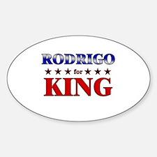 RODRIGO for king Oval Decal