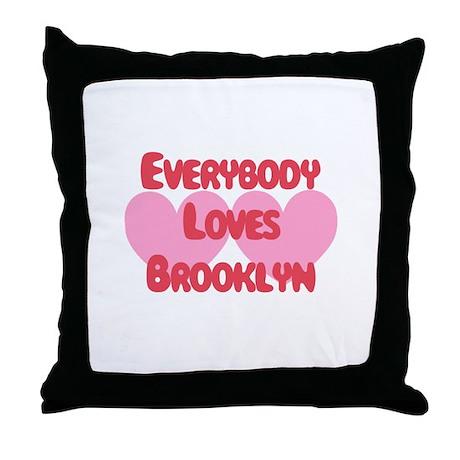 Everybody Loves Brooklyn Throw Pillow