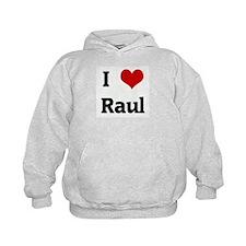 I Love Raul Hoodie