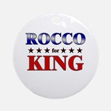 ROCCO for king Ornament (Round)