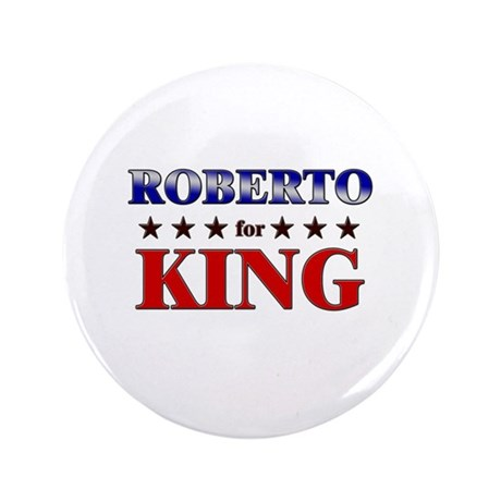 "ROBERTO for king 3.5"" Button"