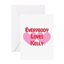 Everybody Loves Kelly Greeting Card