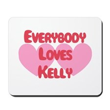 Everybody Loves Kelly Mousepad