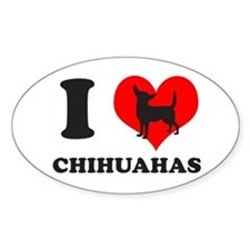 I love chihuahuas Oval Decal