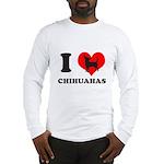 I love chihuahuas Long Sleeve T-Shirt