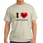I love chihuahuas Light T-Shirt
