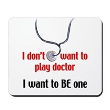I don't want to play doctor Mousepad
