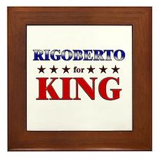 RIGOBERTO for king Framed Tile