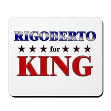 RIGOBERTO for king Mousepad