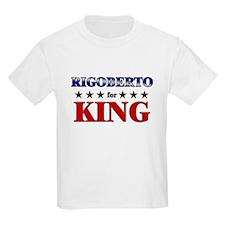 RIGOBERTO for king T-Shirt