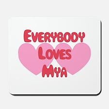 Everybody Loves Mya Mousepad