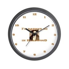 I'd Rather be In Deadwood Wall Clock