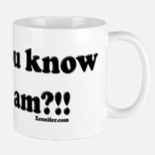 Don't You Know... Mug