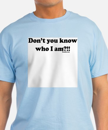 Don't You Know... T-Shirt