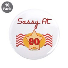 "Sassy at 90 Years 3.5"" Button (10 pack)"
