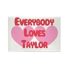 Everybody Loves Taylor Rectangle Magnet