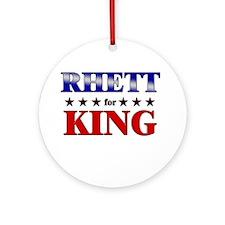 RHETT for king Ornament (Round)