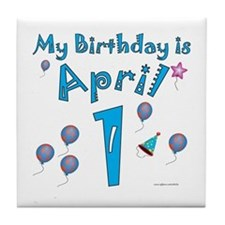 April 1st Birthday Tile Coaster