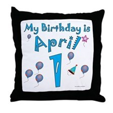 April 1st Birthday Throw Pillow