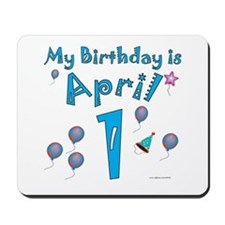 April 1st Birthday Mousepad