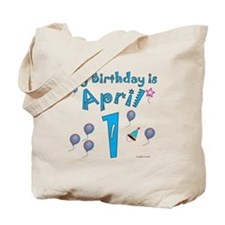 April 1st Birthday Tote Bag