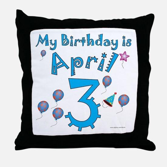 April 3rd Birthday Throw Pillow