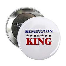 "REMINGTON for king 2.25"" Button"