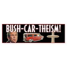 Bush-Car-Theism (Graphical) Bumper Bumper Sticker