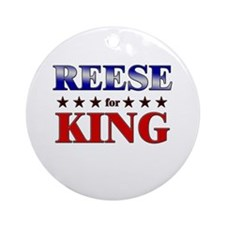REESE for king Ornament (Round)